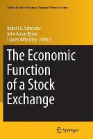 The Economic Function of a Stock Exchange - Zicklin School of Business Financial Markets Series (Paperback)