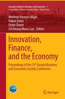 Innovation, Finance, and the Economy: Proceedings of the 13th Eurasia Business and Economics Society Conference - Eurasian Studies in Business and Economics 1 (Paperback)