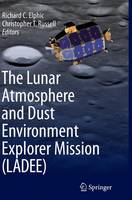 The Lunar Atmosphere and Dust Environment Explorer Mission (LADEE) (Paperback)