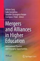 Mergers and Alliances in Higher Education: International Practice and Emerging Opportunities (Paperback)