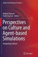 Perspectives on Culture and Agent-based Simulations: Integrating Cultures - Studies in the Philosophy of Sociality 3 (Paperback)