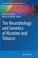 The Neurobiology and Genetics of Nicotine and Tobacco - Current Topics in Behavioral Neurosciences 23 (Paperback)