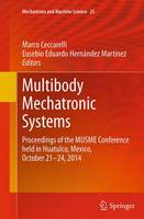 Multibody Mechatronic Systems: Proceedings of the MUSME Conference held in Huatulco, Mexico, October 21-24, 2014 - Mechanisms and Machine Science 25 (Paperback)
