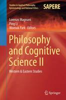 Philosophy and Cognitive Science II: Western & Eastern Studies - Studies in Applied Philosophy, Epistemology and Rational Ethics 20 (Paperback)