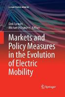 Markets and Policy Measures in the Evolution of Electric Mobility - Lecture Notes in Mobility (Paperback)