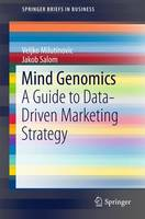Mind Genomics: A Guide to Data-Driven Marketing Strategy - SpringerBriefs in Business (Paperback)