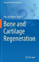 Bone and Cartilage Regeneration - Stem Cells in Clinical Applications (Hardback)