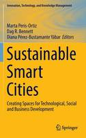 Sustainable Smart Cities: Creating Spaces for Technological, Social and Business Development - Innovation, Technology, and Knowledge Management (Hardback)