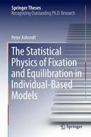 The Statistical Physics of Fixation and Equilibration in Individual-Based Models - Springer Theses (Hardback)
