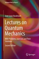 Lectures on Quantum Mechanics: With Problems, Exercises and their Solutions - Graduate Texts in Physics (Hardback)