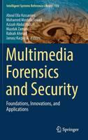 Multimedia Forensics and Security: Foundations, Innovations, and Applications - Intelligent Systems Reference Library 115 (Hardback)