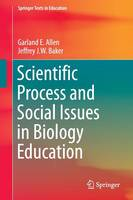 Scientific Process and Social Issues in Biology Education - Springer Texts in Education (Paperback)
