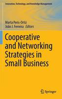 Cooperative and Networking Strategies in Small Business - Innovation, Technology, and Knowledge Management (Hardback)