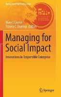 Managing for Social Impact: Innovations in Responsible Enterprise - Management for Professionals (Hardback)