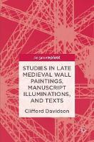 Studies in Late Medieval Wall Paintings, Manuscript Illuminations, and Texts (Hardback)