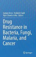 Drug Resistance in Bacteria, Fungi, Malaria, and Cancer (Hardback)