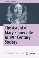 The Ascent of Mary Somerville in 19th Century Society - Springer Biographies (Hardback)
