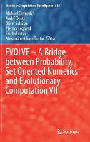 EVOLVE - A Bridge between Probability, Set Oriented Numerics and Evolutionary Computation VII - Studies in Computational Intelligence 662 (Hardback)