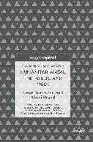 Caring in Crisis? Humanitarianism, the Public and NGOs (Hardback)