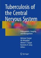 Tuberculosis of the Central Nervous System: Pathogenesis, Imaging, and Management (Hardback)