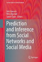 Prediction and Inference from Social Networks and Social Media - Lecture Notes in Social Networks (Hardback)