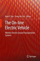 The On-line Electric Vehicle: Wireless Electric Ground Transportation Systems (Hardback)