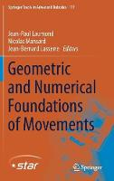 Geometric and Numerical Foundations of Movements - Springer Tracts in Advanced Robotics 117 (Hardback)