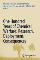 One Hundred Years of Chemical Warfare: Research, Deployment, Consequences (Hardback)