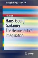 Hans-Georg Gadamer: The Hermeneutical Imagination - SpringerBriefs in Education (Paperback)