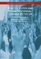 Publics, Elites and Constitutional Change in the UK: A Missed Opportunity? - Comparative Territorial Politics (Hardback)