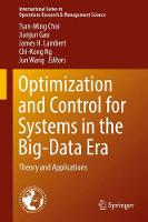 Optimization and Control for Systems in the Big-Data Era: Theory and Applications - International Series in Operations Research & Management Science 252 (Hardback)