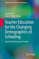 Teacher Education for the Changing Demographics of Schooling: Issues for Research and Practice - Inclusive Learning and Educational Equity 2 (Hardback)