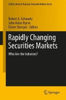 Rapidly Changing Securities Markets: Who Are the Initiators? - Zicklin School of Business Financial Markets Series (Hardback)