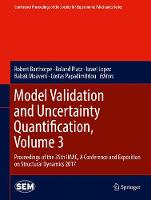 Model Validation and Uncertainty Quantification, Volume 3: Proceedings of the 35th IMAC, A Conference and Exposition on Structural Dynamics 2017 - Conference Proceedings of the Society for Experimental Mechanics Series (Hardback)