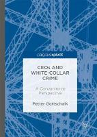 CEOs and White-Collar Crime: A Convenience Perspective (Hardback)