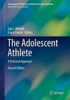 The Adolescent Athlete: A Practical Approach - Contemporary Pediatric and Adolescent Sports Medicine (Hardback)