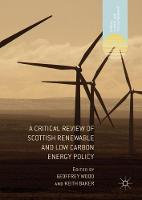 A Critical Review of Scottish Renewable and Low Carbon Energy Policy - Energy, Climate and the Environment (Hardback)
