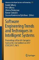 Software Engineering Trends and Techniques in Intelligent Systems: Proceedings of the 6th Computer Science On-line Conference 2017 (CSOC2017), Vol 3 - Advances in Intelligent Systems and Computing 575 (Paperback)