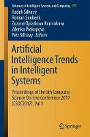 Artificial Intelligence Trends in Intelligent Systems: Proceedings of the 6th Computer Science On-line Conference 2017 (CSOC2017), Vol 1 - Advances in Intelligent Systems and Computing 573 (Paperback)