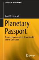 Planetary Passport: Re-presentation, Accountability and Re-Generation - Contemporary Systems Thinking (Hardback)