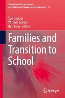 Families and Transition to School - International Perspectives on Early Childhood Education and Development 21 (Hardback)