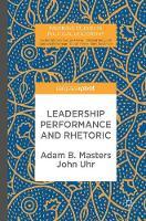 Leadership Performance and Rhetoric - Palgrave Studies in Political Leadership (Hardback)