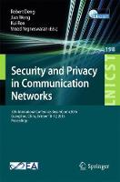 Security and Privacy in Communication Networks: 12th International Conference, SecureComm 2016, Guangzhou, China, October 10-12, 2016, Proceedings - Lecture Notes of the Institute for Computer Sciences, Social Informatics and Telecommunications Engineering 198 (Paperback)