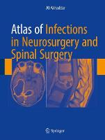 Atlas of Infections in Neurosurgery and Spinal Surgery (Hardback)