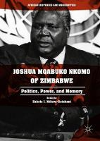Joshua Mqabuko Nkomo of Zimbabwe: Politics, Power, and Memory - African Histories and Modernities (Hardback)