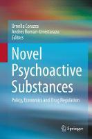 Novel Psychoactive Substances: Policy, Economics and Drug Regulation (Hardback)