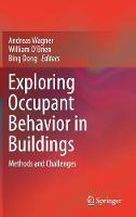 Exploring Occupant Behavior in Buildings: Methods and Challenges (Hardback)