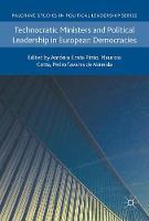Technocratic Ministers and Political Leadership in European Democracies - Palgrave Studies in Political Leadership (Hardback)