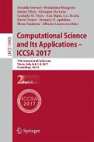 Computational Science and Its Applications - ICCSA 2017: 17th International Conference, Trieste, Italy, July 3-6, 2017, Proceedings, Part II - Lecture Notes in Computer Science 10405 (Paperback)