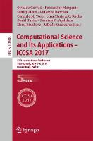 Computational Science and Its Applications - ICCSA 2017: 17th International Conference, Trieste, Italy, July 3-6, 2017, Proceedings, Part V - Lecture Notes in Computer Science 10408 (Paperback)